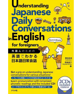 Understanding Japanese Daily Conversations in English for foreigners (Includes 2 CDs)