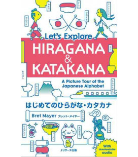 Let's Explore Hirgana & Katakana - A Picture Tour of the Japanese Alphabet (Audio descargable)