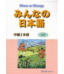 Minna no Nihongo- Nivel Intermedio 1 - Libro de texto (Honsatsu - Chukyu 1) Incluye CD