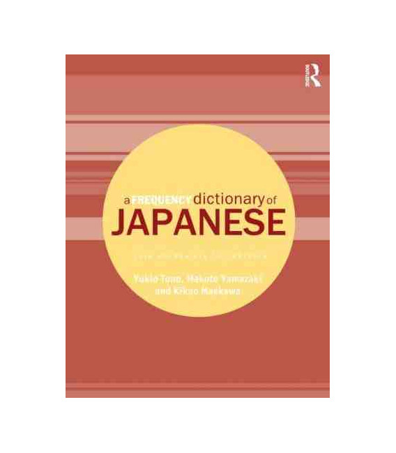A Frequency Dictionary of Japanese- Core Vocabulary for Learners