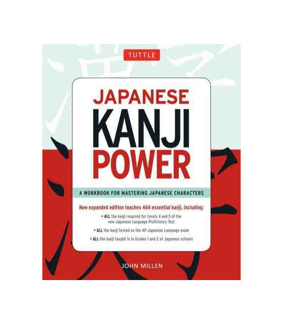 Japanese Kanji Power (A Workbook for Mastering Japanese Characters)