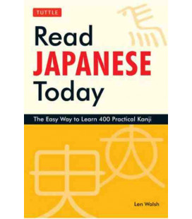 Read Japanese Today- The Easy Way to Learn 400 Practical Kanji