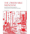 The Observable Mundane- Vernacular Chinese and the Emergence of a Literary Discourse (Edo Japan)